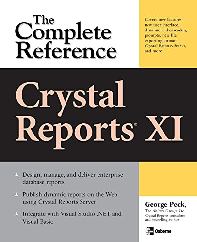 9780072262469: Crystal Reports XI: The Complete Reference (Osborne Complete Reference Series)
