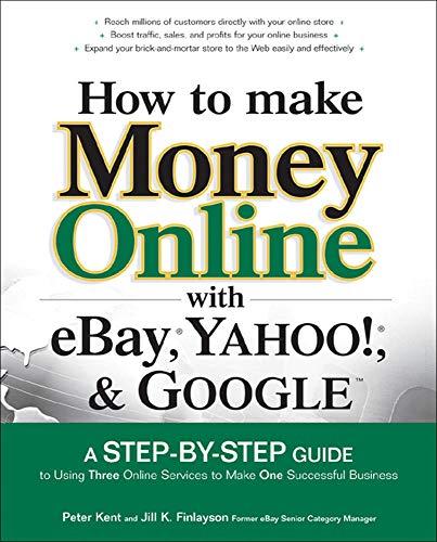 How to Make Money Online with eBay,: Peter Kent, Jill