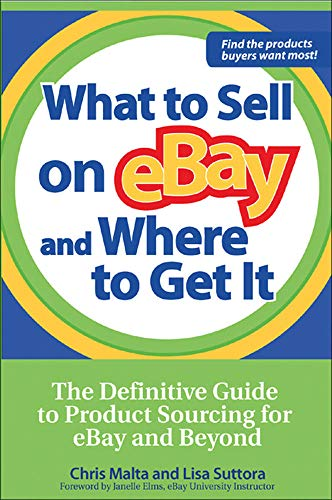 9780072262780: What to Sell on eBay and Where to Get It: The Definitive Guide to Product Sourcing for eBay and Beyond