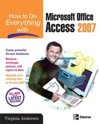 9780072263466: How to Do Everything with Microsoft Office Access 2007