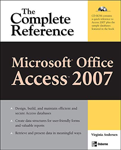 9780072263503: Microsoft Office Access 2007: The Complete Reference (Complete Reference Series)
