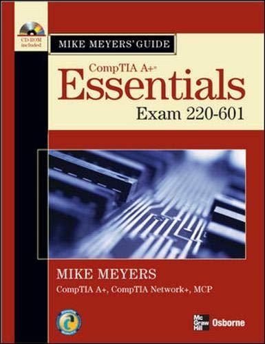 9780072263527: Mike Meyers' A+ Guide: Essentials (Exam 220-601)
