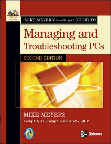 9780072263558: Mike Meyers' A+ Guide to Managing and Troubleshooting PCs, Second Edition