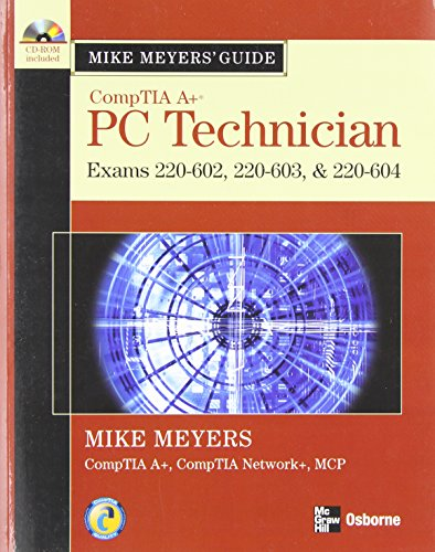 9780072263589: Mike Meyers' A+ Guide: PC Technician (Exams 220-602, 220-603, & 220-604)