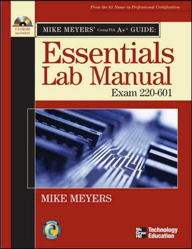 9780072263619: Mike Meyers' A+ Guide: Essentials Lab Manual (Exam 220-601) (Mike Meyers' Guides)