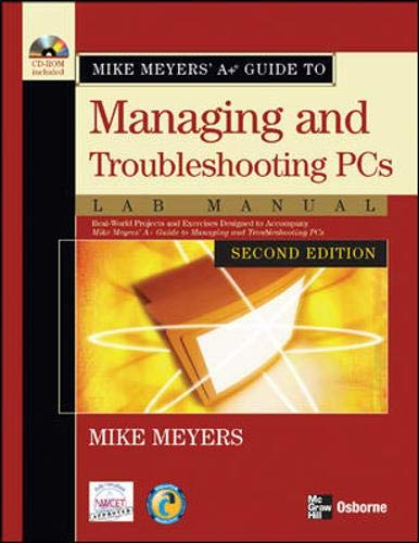 9780072263626: Mike Meyers' A+ Guide to Managing and Troubleshooting PCs Lab Manual, Second Edition