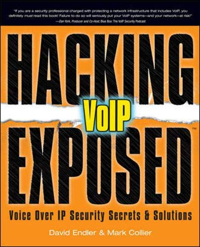 9780072263640: Hacking Exposed VoIP: Voice Over IP Security Secrets & Solutions: Voice Over IP Security Secrets and Solutions