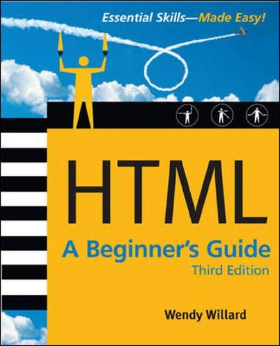 9780072263787: HTML: A Beginner's Guide, Third Edition