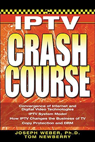 IPTV Crash Course: Joseph W. Weber,