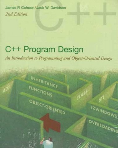 9780072282351: C++ Program Design: An Introduction to Programming and Object-Oriented Design