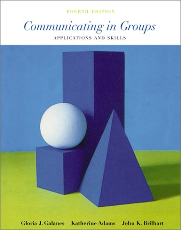 9780072286236: Communicating in Groups: Applications and Skills, 4/e