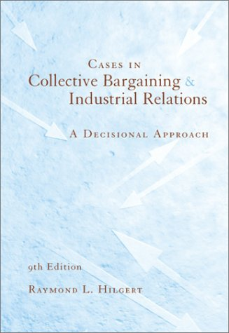 9780072287394: Cases in Collective Bargaining and Industrial Relations: A Decisional Approach