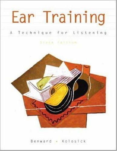 Ear Training: A Technique for Listening w/: Bruce Benward, J.