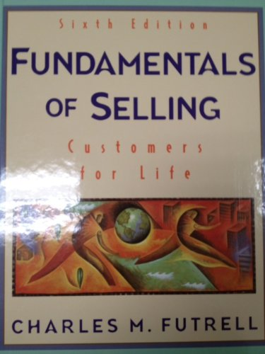 9780072289961: Fundamentals of Selling: Customers for Life (Mcgraw Hill/Irwin Series in Marketing)