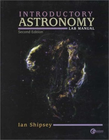 An Introduction to Astronomy Laboratory Manual: Shipsey, Ian