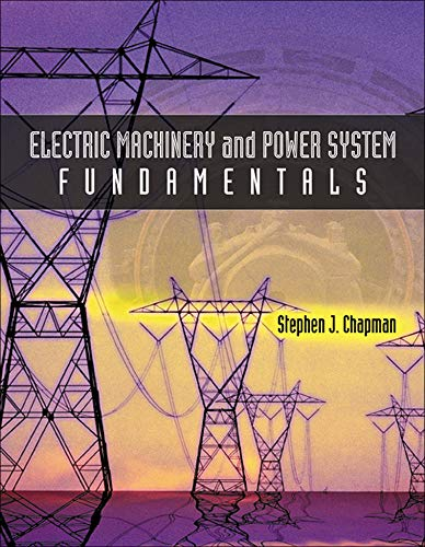 9780072291353: Electric Machinery and Power System Fundamentals (McGraw-Hill Series in Electrical and Computer Engineering)
