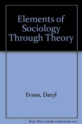 9780072292428: Elements of Sociology Through Theory