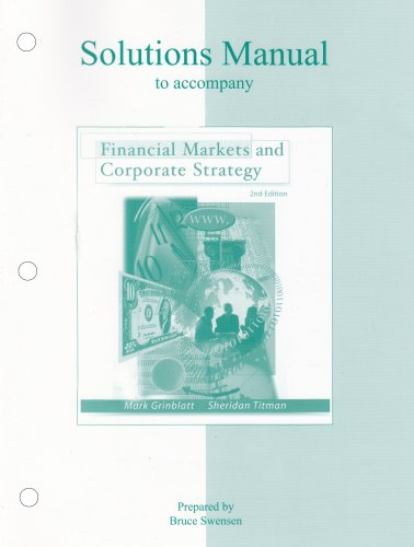 9780072294347: Financial Markets and Corporate Strategy Solutions Manual