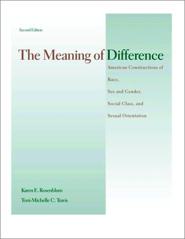 9780072296020: The Meaning of Difference: American Constructions of Race, Sex and Gender, Social Class, and Sexual Orientation