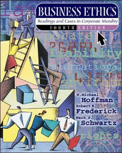 Business Ethics: Readings and Cases in Corporate: W. Michael Hoffman,
