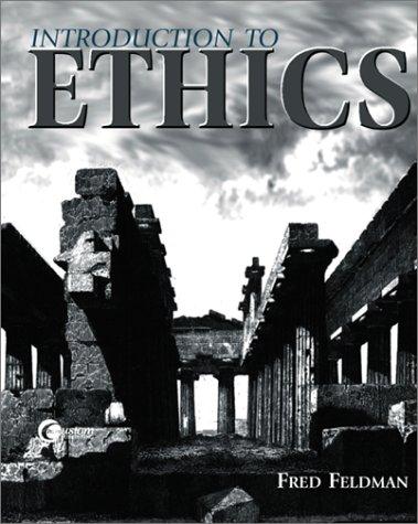 Introduction to Ethics: Fred Feldman