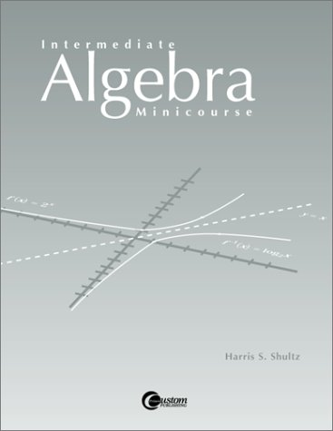 Intermediate Algebra Minicourse: Harris Shultz