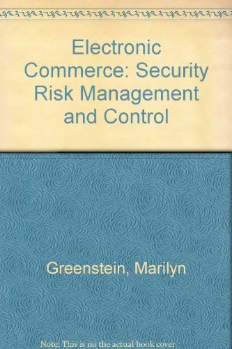 9780072298413: Electronic Commerce: Security Risk Management and Control
