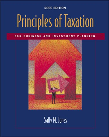 9780072298703: Principles of Taxation for Business and Investment Planning: 2000
