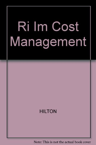 Instructor's Manual to Accompany Cost Management: Strategies: Hilton, R W