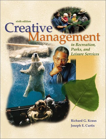 9780072300314: Creative Management in Recreation, Parks and Leisure Services Guidelines for Success