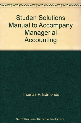 9780072302622: Studen Solutions Manual to Accompany Managerial Accounting