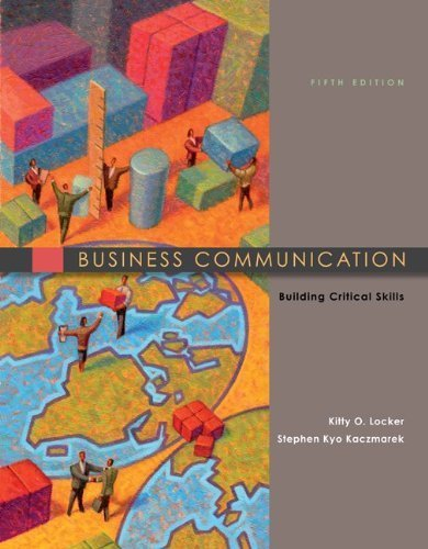 Business Communication: Building Critical Skills (Instructor's Resource: Kitty O. Locker,