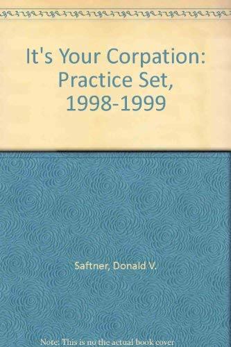 9780072306958: It's Your Corpation: Practice Set, 1998-1999