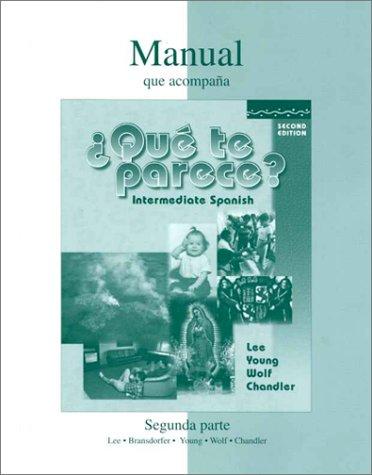 9780072308624: Manual que acompana (Segunda parte: Part 2) ¿Que te parece? Intermediate Spanish, Second Edition