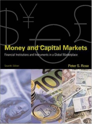 Money and Capital Markets (0072310022) by Rose, Peter S.