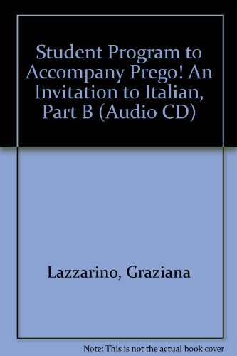 Student Program to Accompany Prego! An Invitation to Italian, Part B (Audio CD): Lazzarino, ...