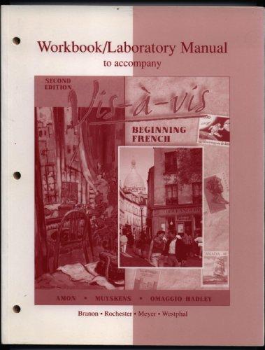 Workbook/Lab Manual to accompany Vis-a-vis: Beginning French: Evelyne Amon; Judith A Muyskens;...