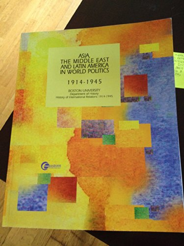 9780072311112: Asia, The Middle East and Latin America in World Politics 1914-1945 (Boston Universiity Dept. of History)