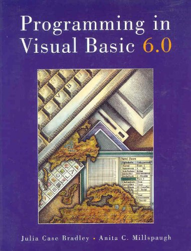 Programming in Visual Basic 6.0 with Working: Julia Case Bradley,