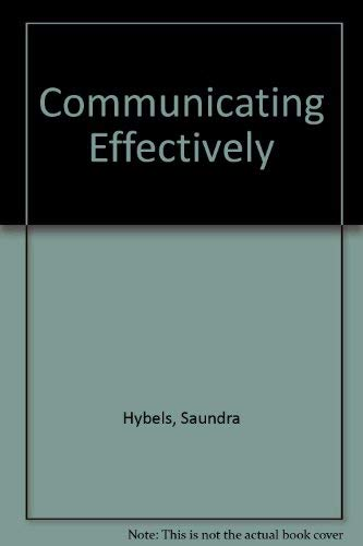 Communicating Effectively - Sixth Edition: Hybels, Saundra & Richard L. Weaver II