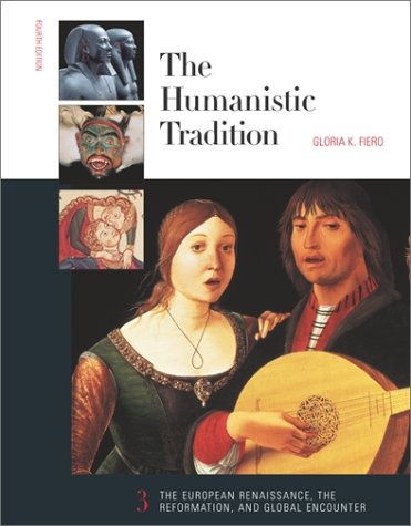 9780072317329: The Humanistic Tradition, Book 3: The European Renaissance , The Reformation, and Global Encounter