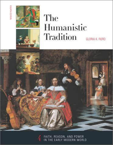 9780072317336: Humanistic Tradition: Book 4: Faith, Reason, and Power in the Early Modern World (The Humanistic Tradition)