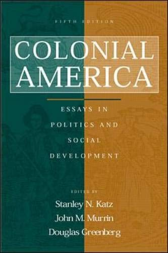 9780072317404: Colonial America: Essays in Politics and Social Development