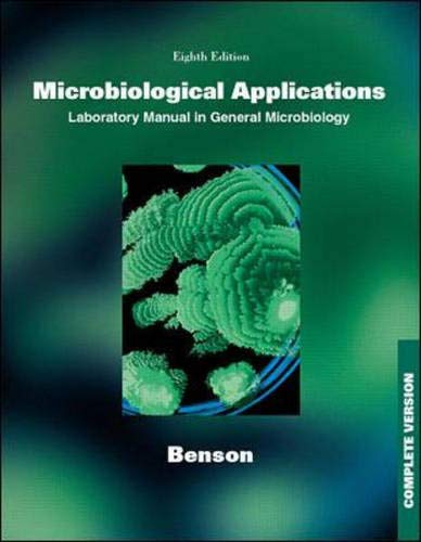 Microbiological Applications: A Laboratory Manual in General: Harold J. Benson