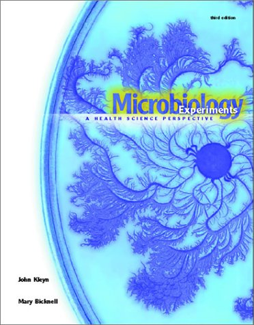 Microbiology Experiments: A Health Science Perspective: John Kleyn, Mary