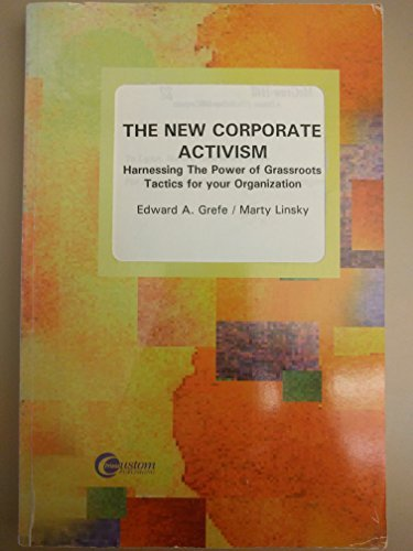 9780072324983: The New Corporate Activism: Harnessing the Power of Grassroots Tactics for Your Organization