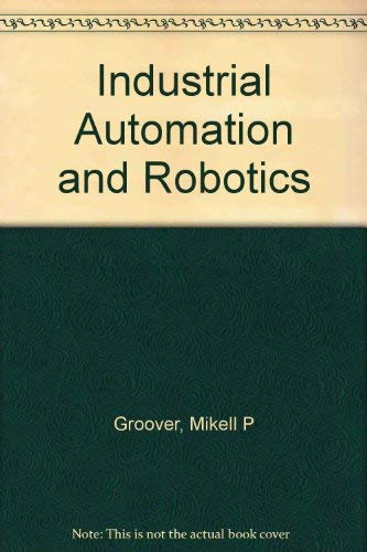 9780072325232: Industrial Automation and Robotics
