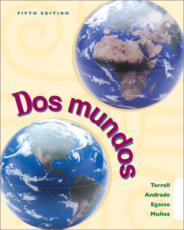 Dos Mundos, 5th Edition: Terrell, Tracy; Egasse, Jeanne; Andrade, Magdalena; Munoz, Elias Miguel