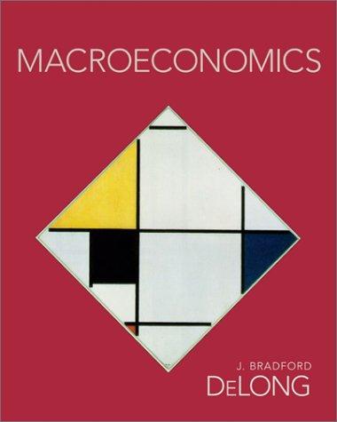 Intermediate Macroeconomics: J. Bradford Delong