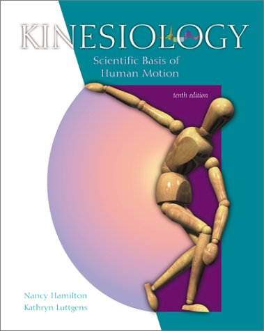 Kinesiology: Scientific Basis of Human Motion, 10th: Hamilton, Nancy